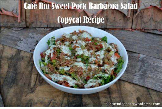 Care Rio Sweet Pork Barbacoa Salad Copycat Recipe- Clementinebean.wordpress.com
